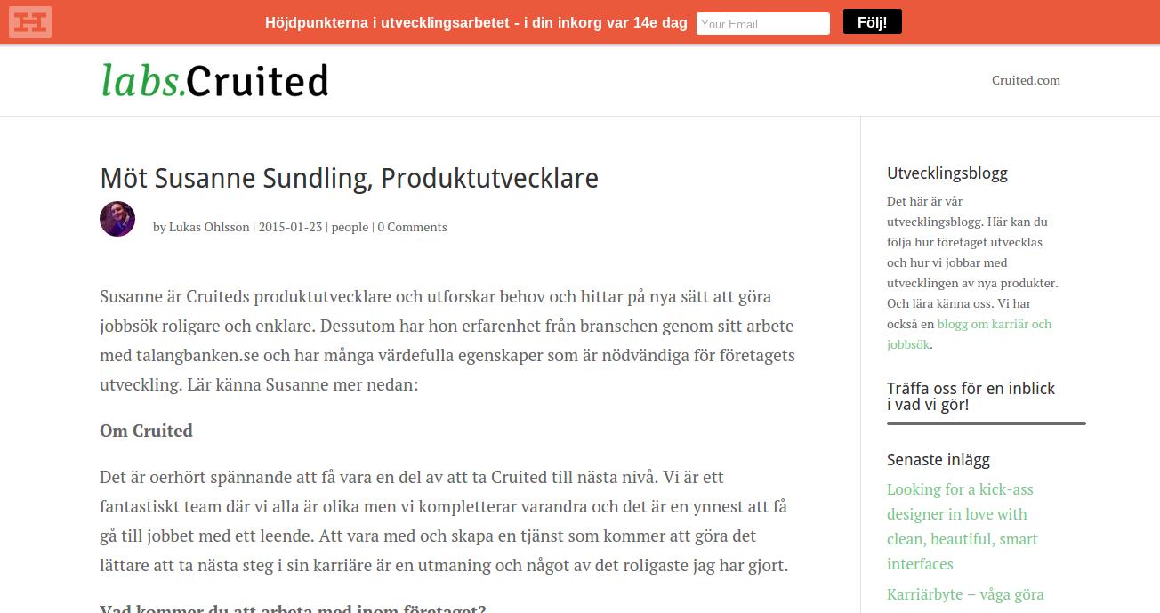 Här är från mitt eget företag, Cruited.com. Utvecklingsbloggen vi bygger upp är en mycket viktig del både i att etablera kulturen internt och i att sprida den till andra. http://labs.cruited.com