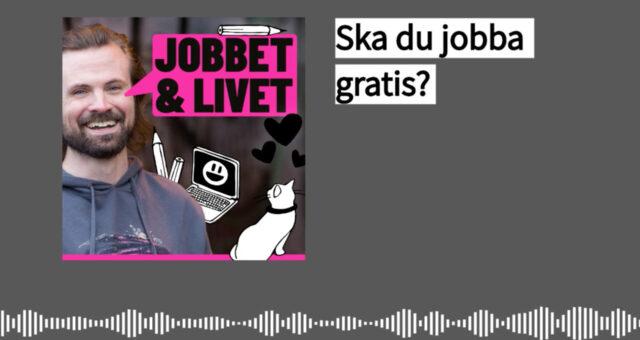 Ska du jobba gratis?